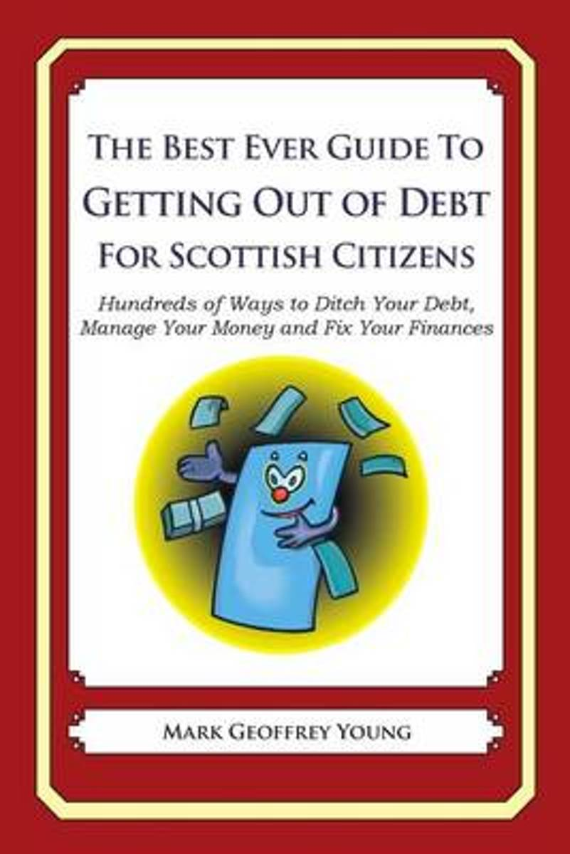 The Best Ever Guide to Getting Out of Debt for Scottish Citizens