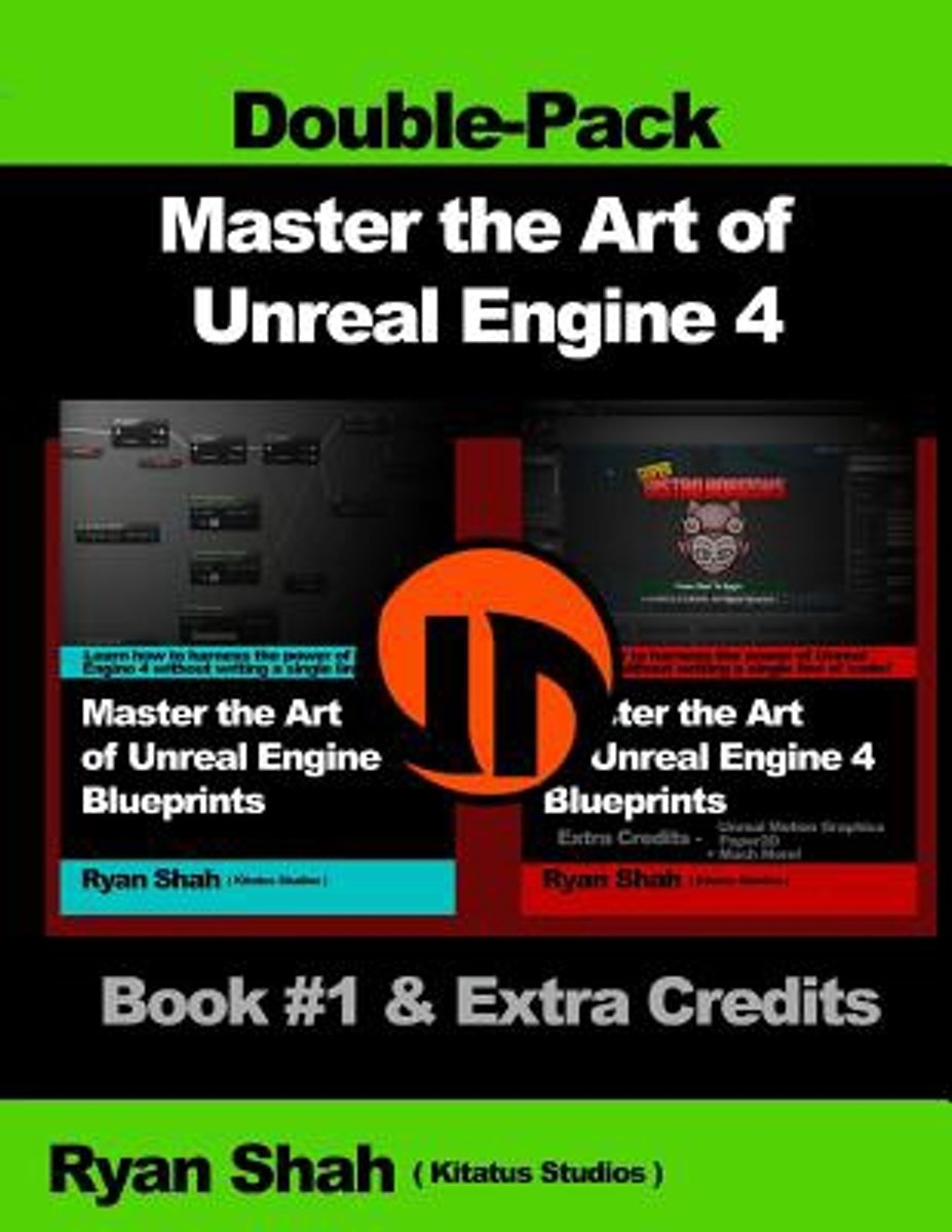 Master the Art of Unreal Engine 4 - Blueprints - Double Pack #1