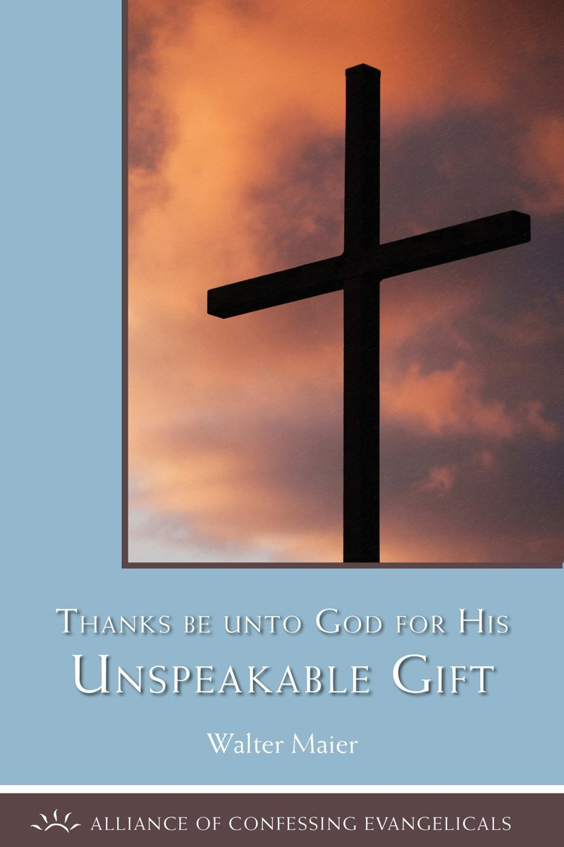 Thanks be to God for His Unspeakable Gift