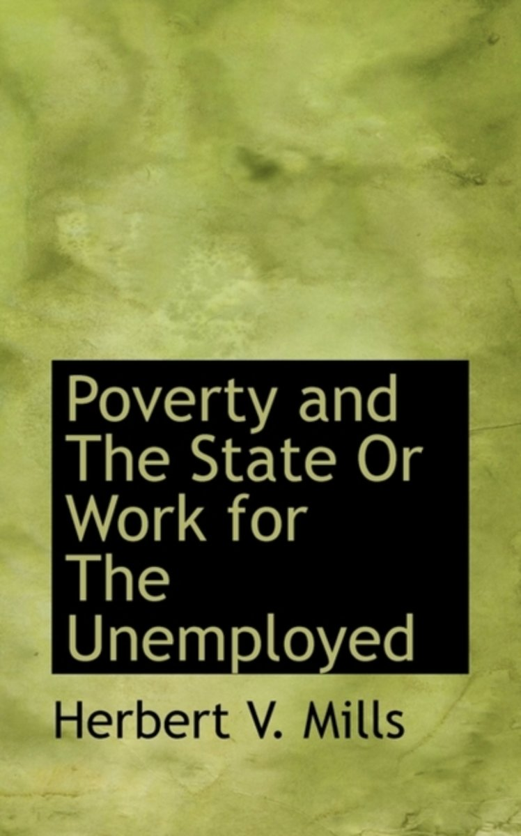 Poverty and the State or Work for the Unemployed