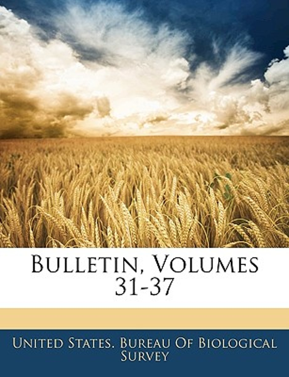 Bulletin, Volumes 31-37