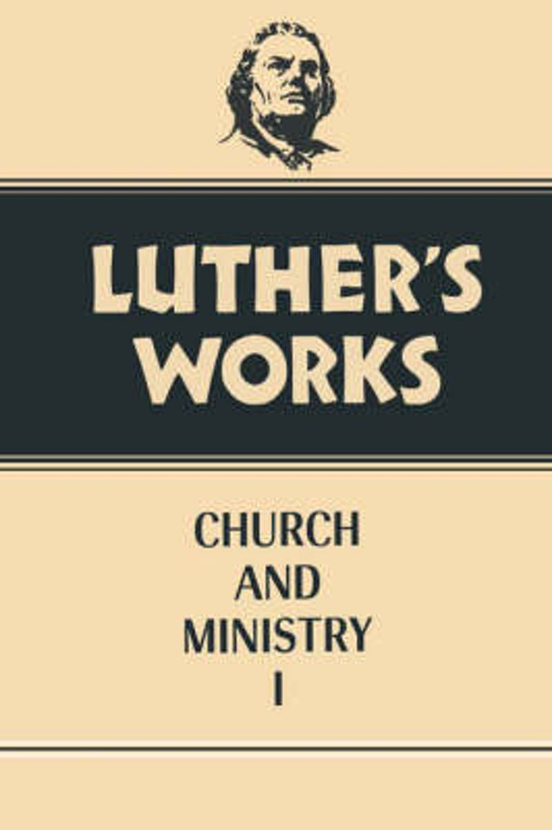 Luther's Works Church and Ministry I