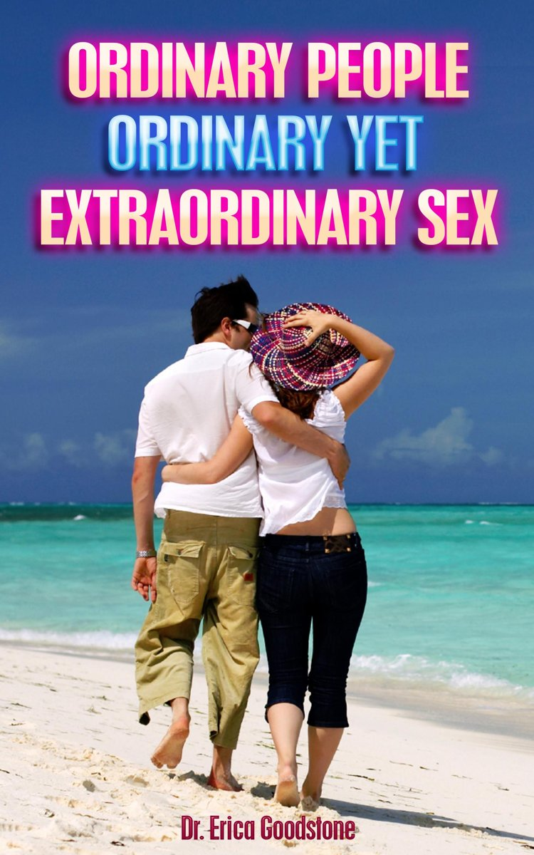 Ordinary People: Ordinary Yet Extraordinary Sex