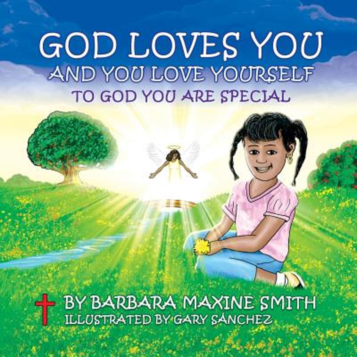 God Loves You and You Love Yourself -To God You Are Special