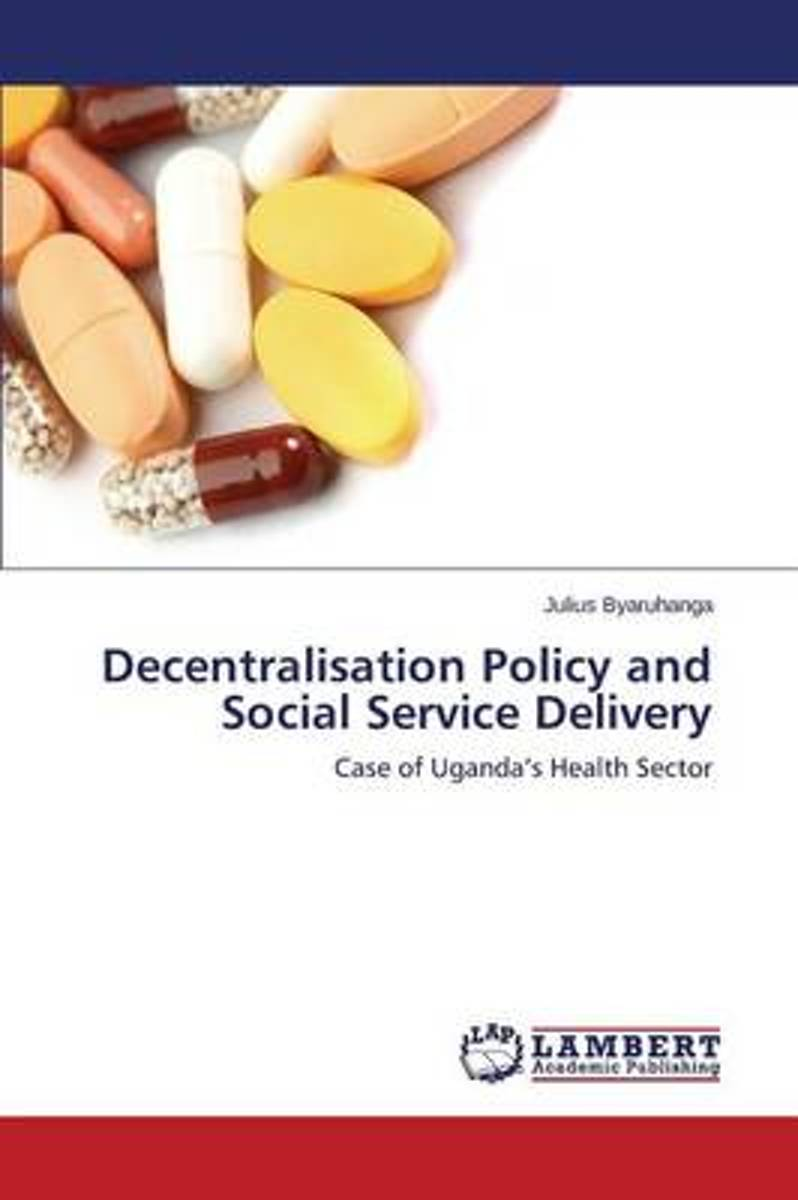 Decentralisation Policy and Social Service Delivery