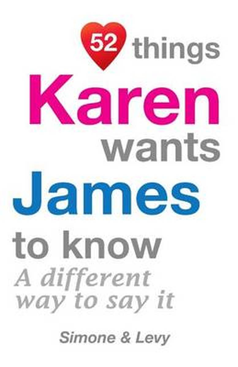 52 Things Karen Wants James to Know