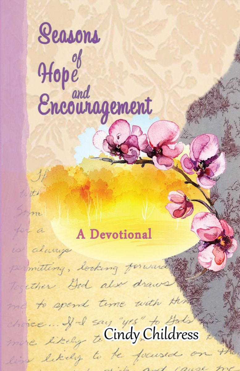 Seasons of Hope and Encouragement: A Devotional