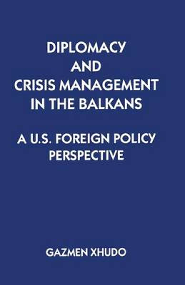 Diplomacy and Crisis Management in the Balkans