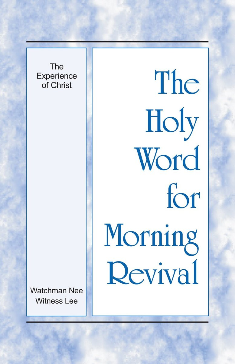 The Holy Word for Morning Revival - The Experience of Christ