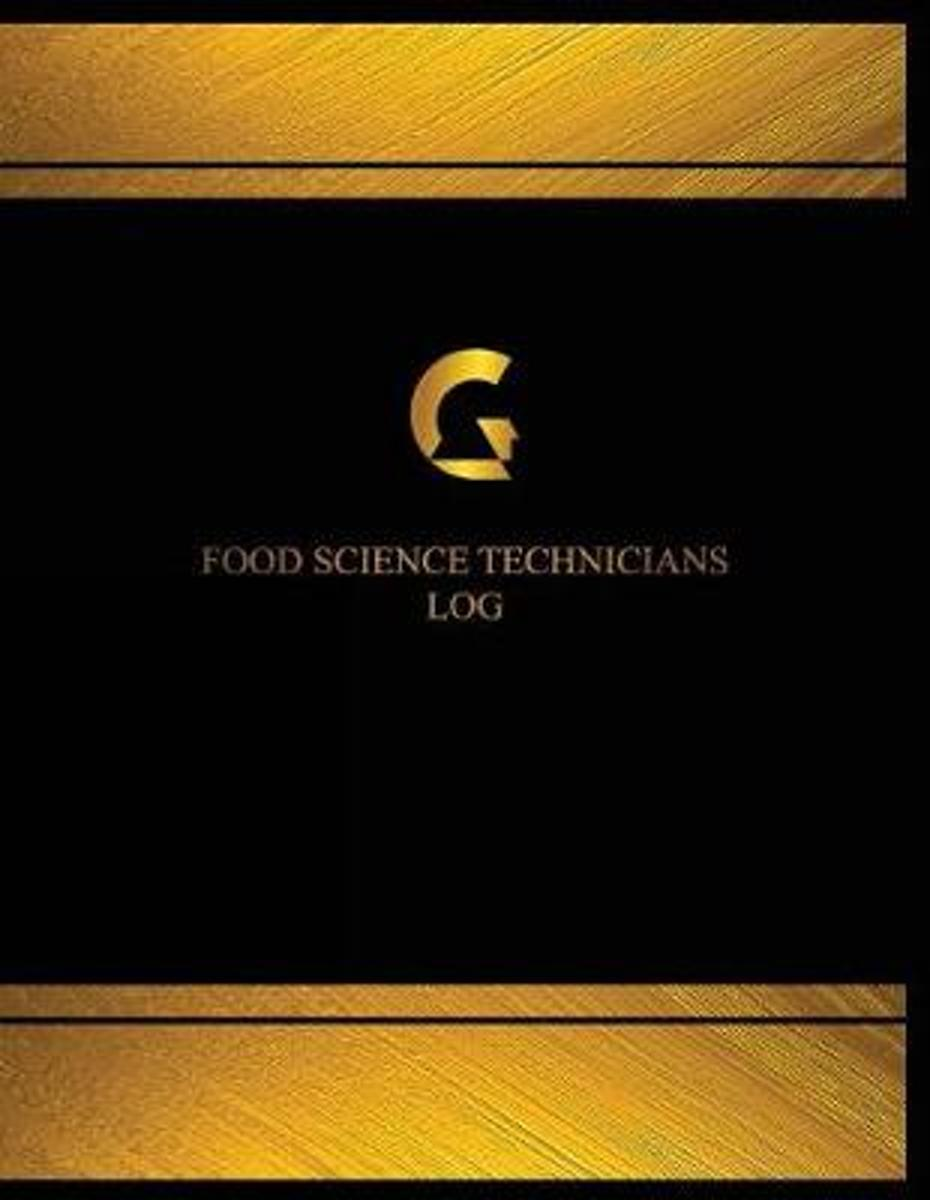 Food Science Technicians Log (Logbook, Journal - 125 Pages, 8.5 X 11 Inches)