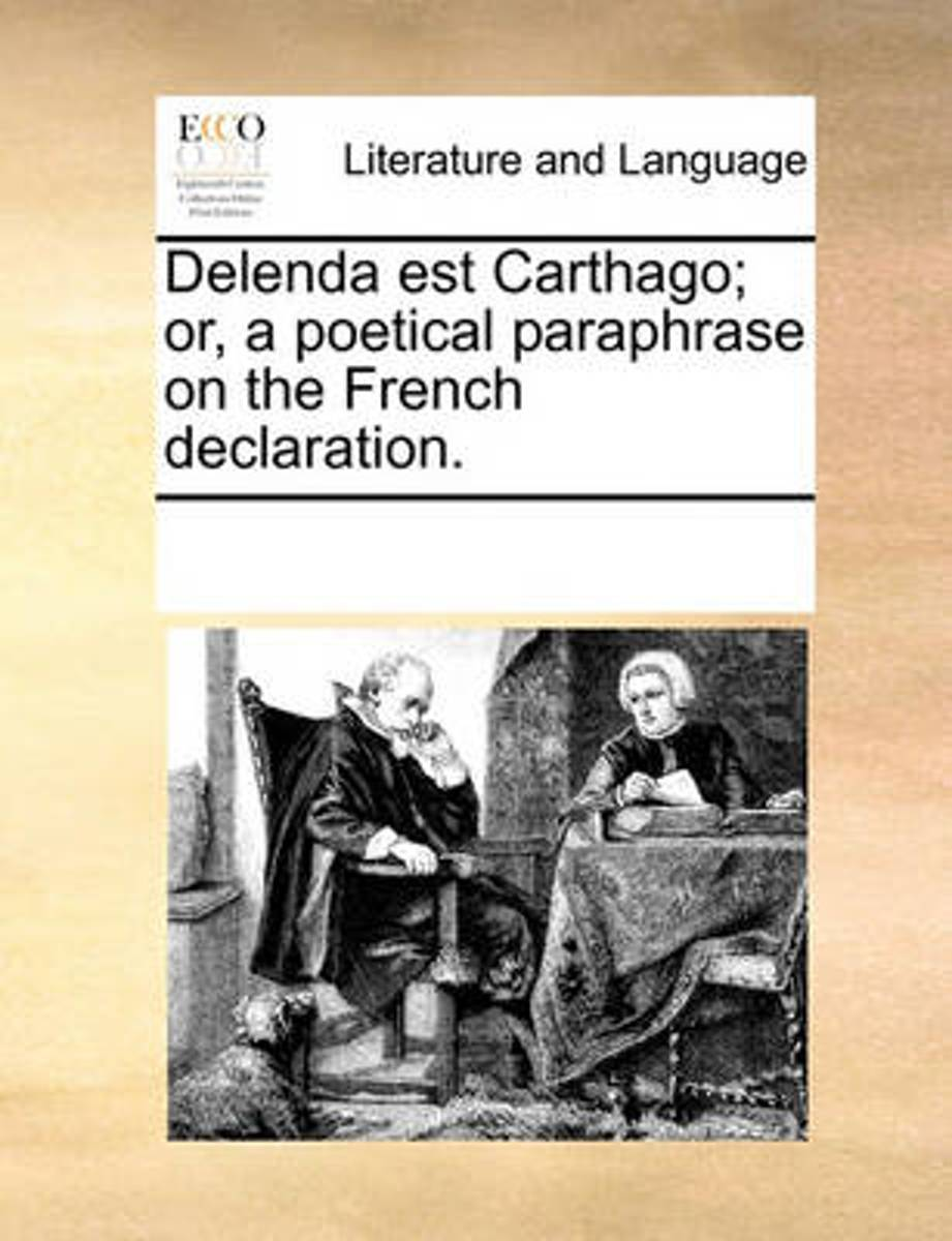 Delenda Est Carthago; Or, a Poetical Paraphrase on the French Declaration.