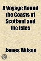 A Voyage Round The Coasts Of Scotland And The Isles