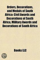 Orders, Decorations, and Medals of South Africa: Civil Awards and Decorations of South Africa, Military Awards and Decorations of South Africa