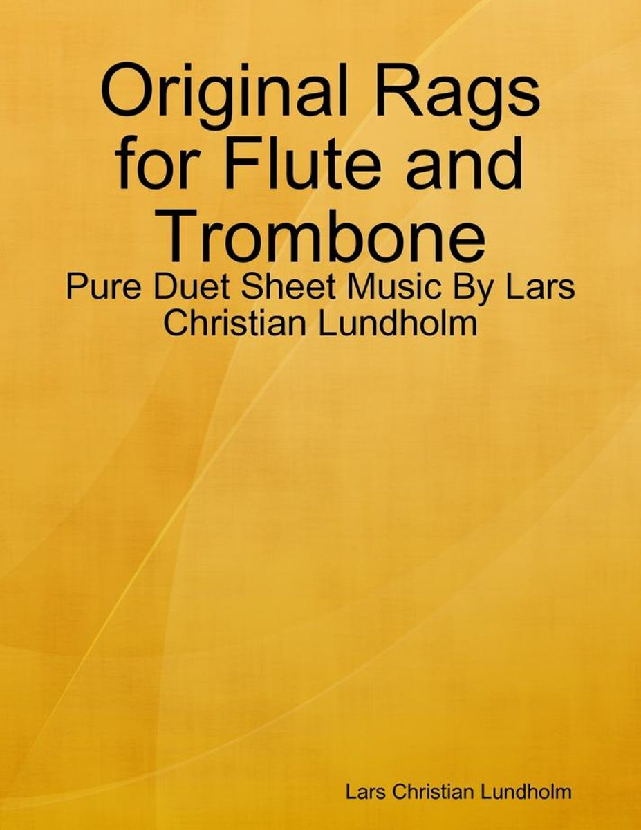 Original Rags for Flute and Trombone - Pure Duet Sheet Music By Lars Christian Lundholm
