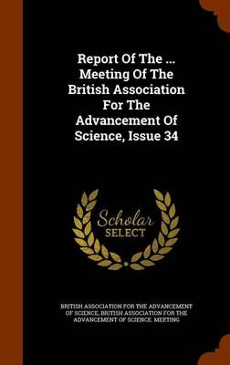 Report of the ... Meeting of the British Association for the Advancement of Science, Issue 34