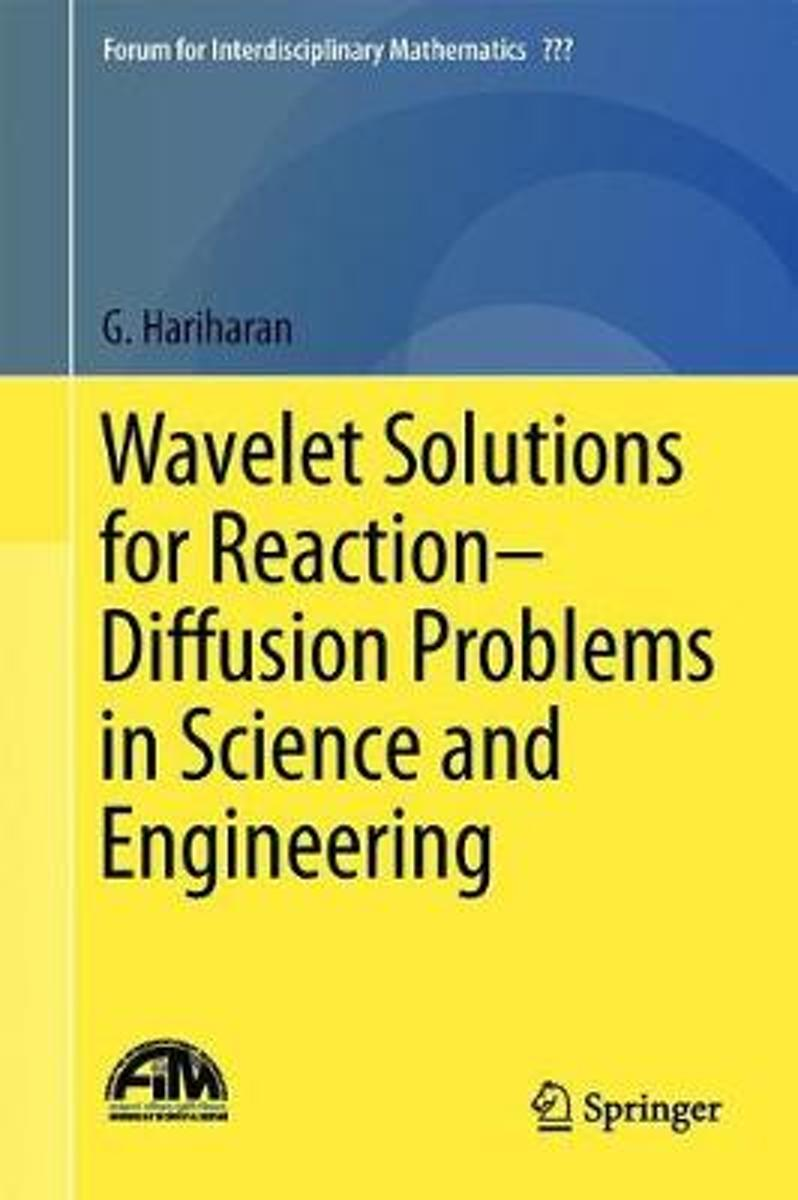 Wavelet Solutions for Reaction-Diffusion Problems in Science and Engineering