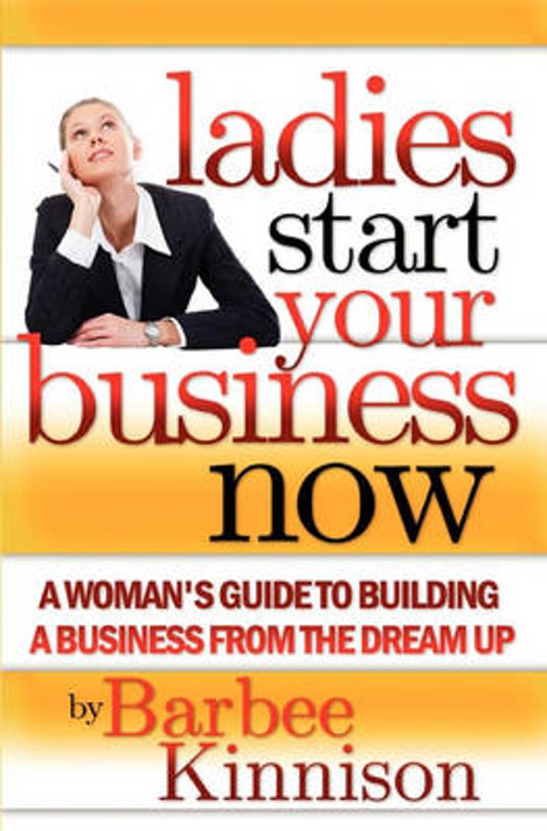 Ladies Start Your Business Now