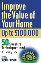 Improve The Value Of Your Home Up To $100,000