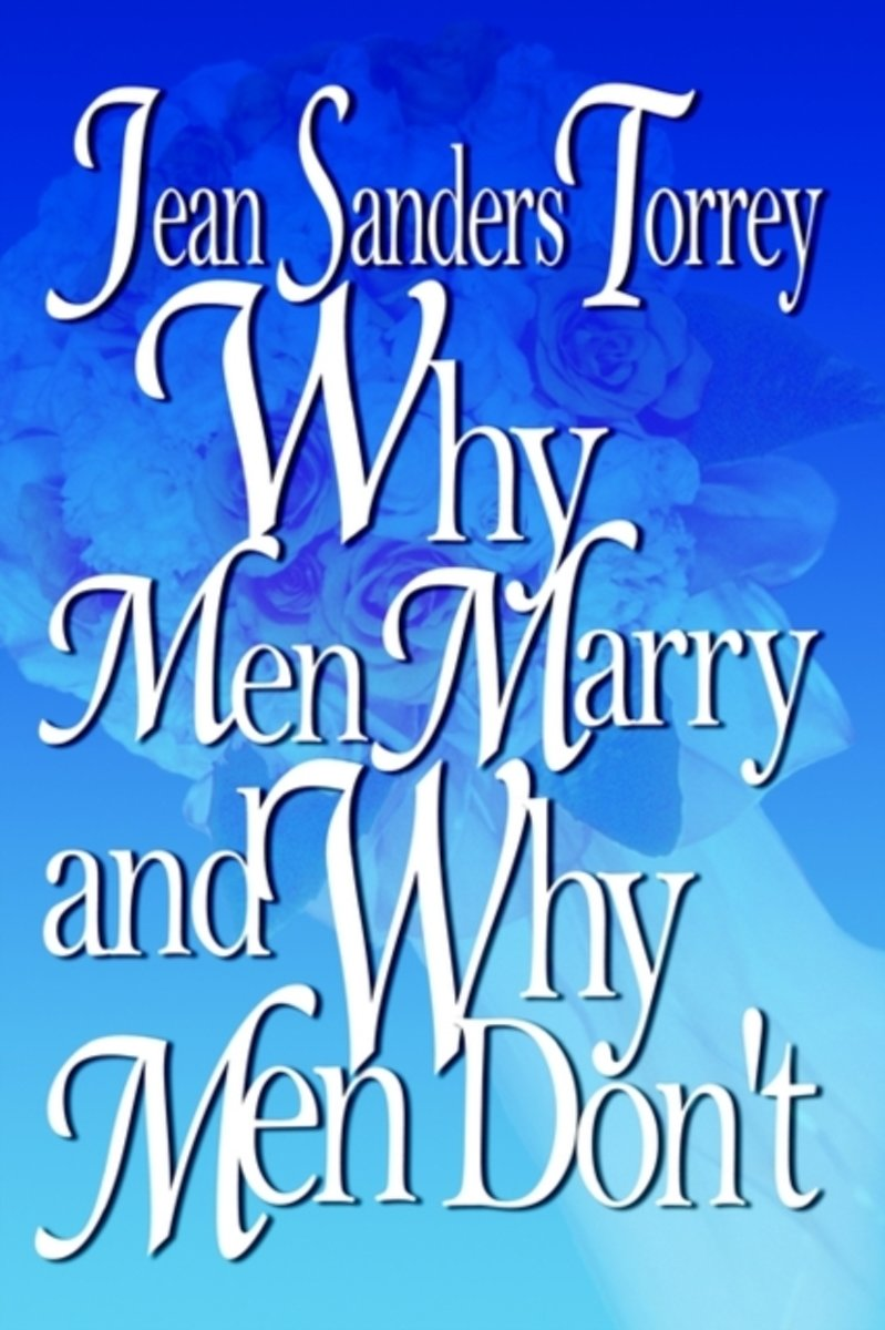 Why Men Marry and Why Men Don't