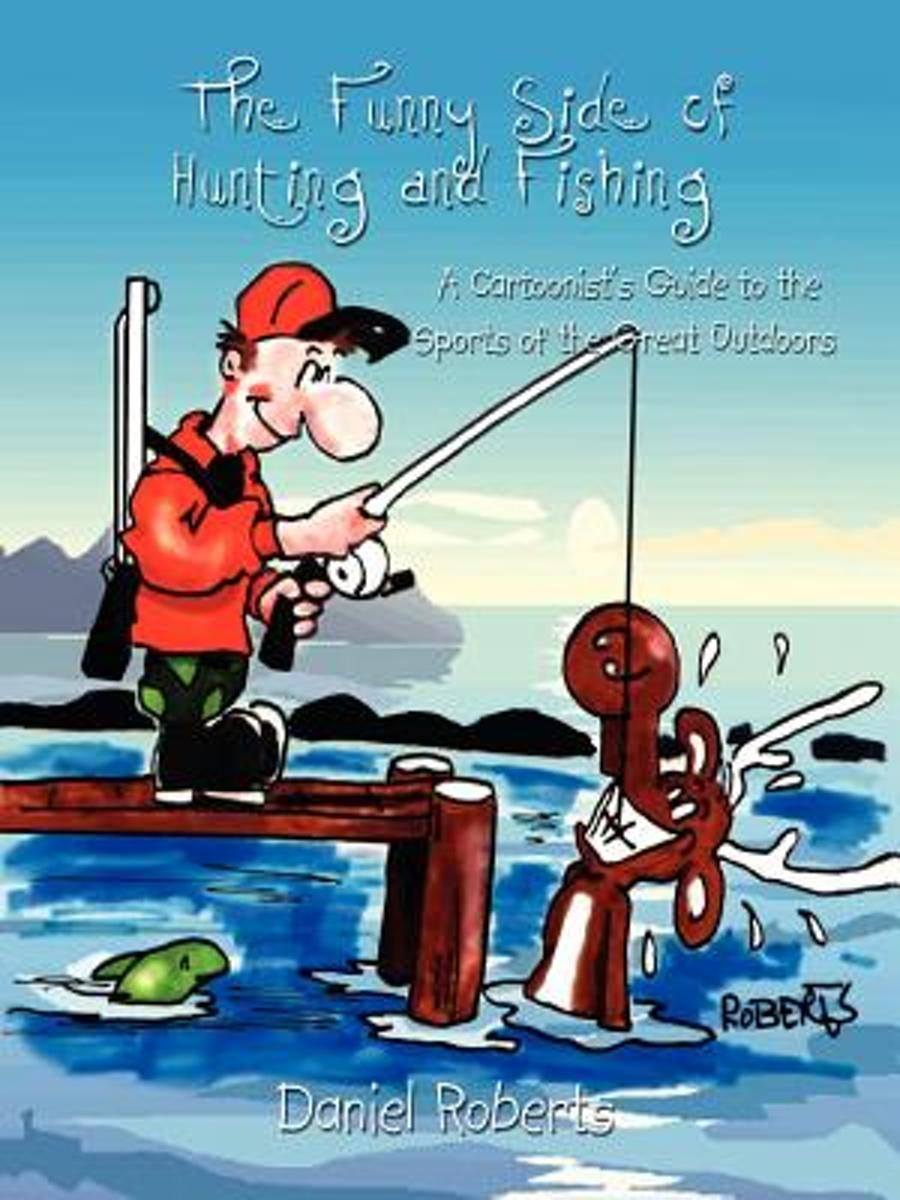 The Funny Side of Hunting and Fishing