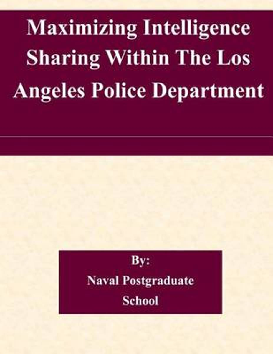 Maximizing Intelligence Sharing Within the Los Angeles Police Department