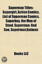Superman Titles: Supergirl, Action Comics, List of Superman Comics, Superboy, the Man of Steel, All-Star Superman, Superman-Batman