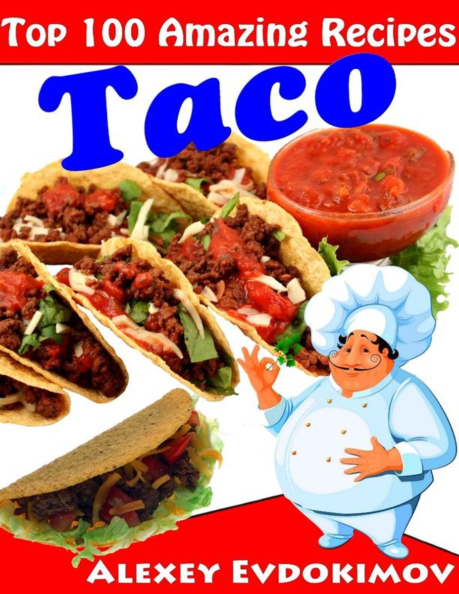 Top 100 Amazing Recipes Taco