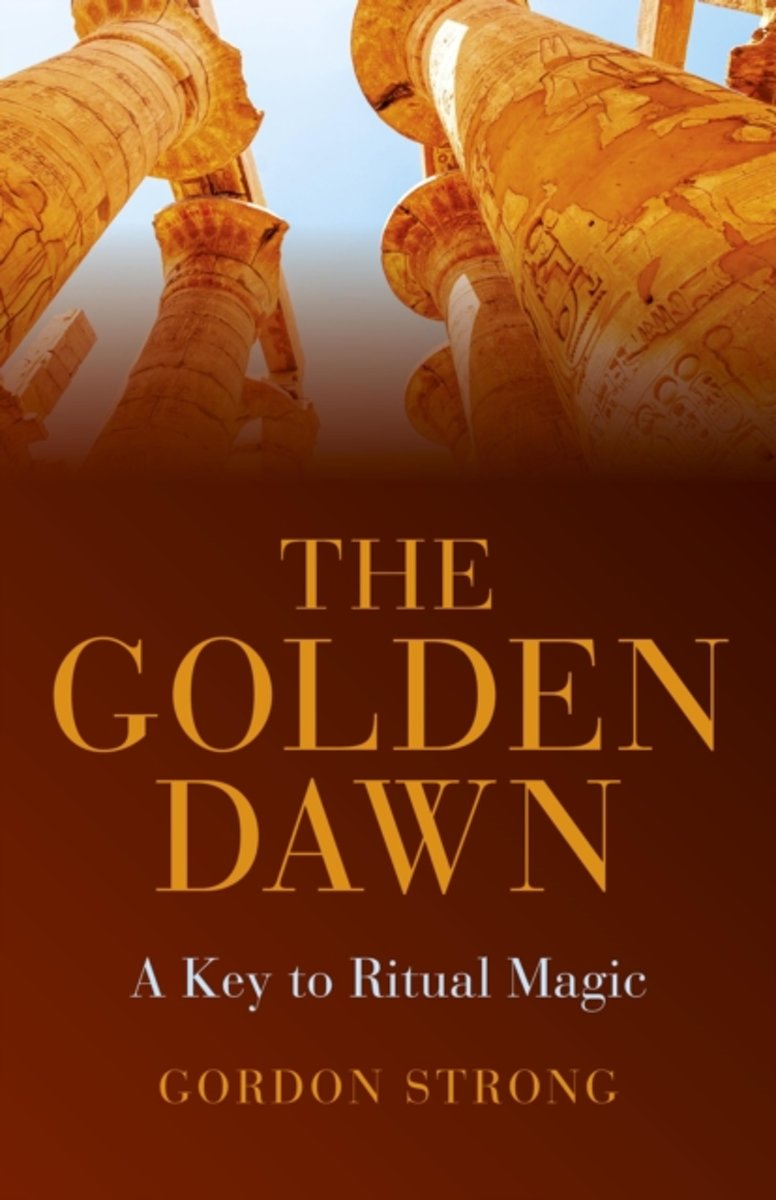 The Golden Dawn - a Key to Ritual Magic