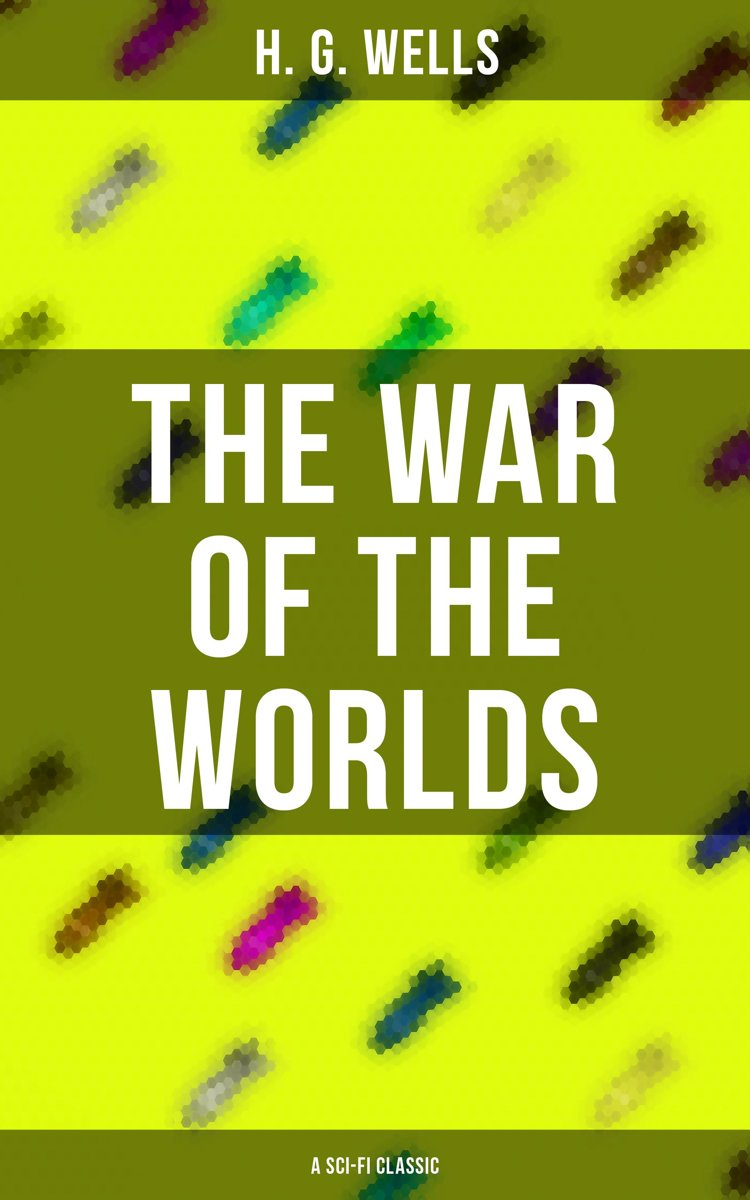 The War of The Worlds (A Sci-Fi Classic)