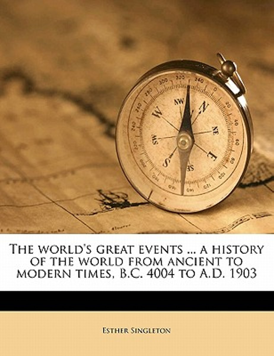 The World's Great Events ... a History of the World from Ancient to Modern Times, B.C. 4004 to A.D. 1903 Volume 2