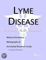 Lyme Disease - a Medical Dictionary, Bibliography, and Annotated Research Guide to Internet References