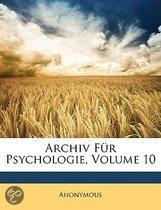Archiv F�R Psychologie, Volume 10
