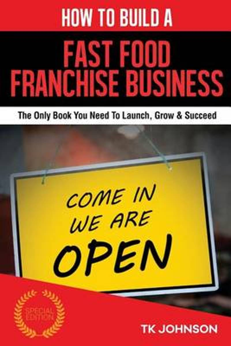 How to Build a Fast Food Franchise Business (Special Edition)