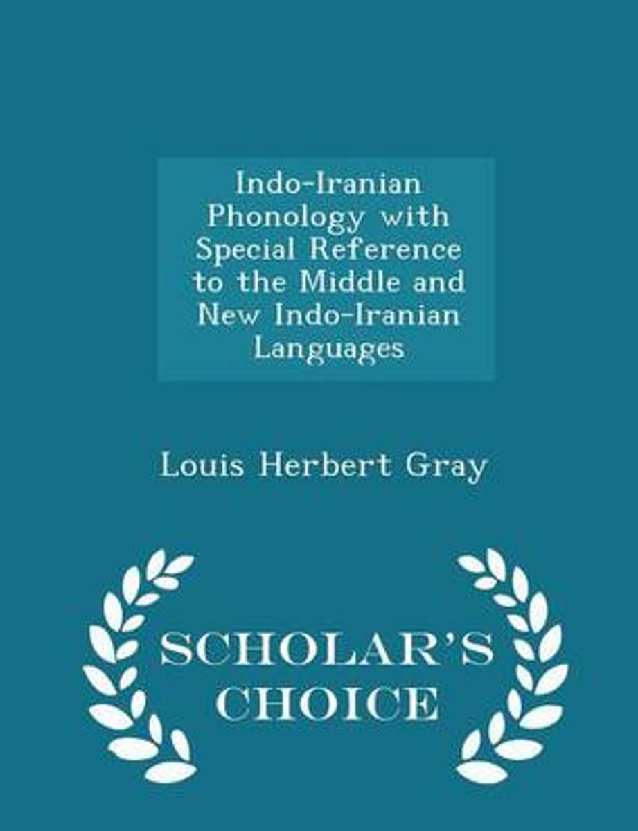 Indo-Iranian Phonology with Special Reference to the Middle and New Indo-Iranian Languages - Scholar's Choice Edition