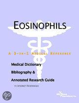Eosinophils - a Medical Dictionary, Bibliography, and Annotated Research Guide to Internet References