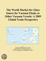 The World Market for Glass Inners for Vacuum Flasks Or Other Vacuum Vessels