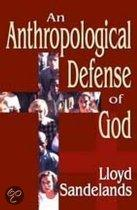 An Anthropological Defense of God
