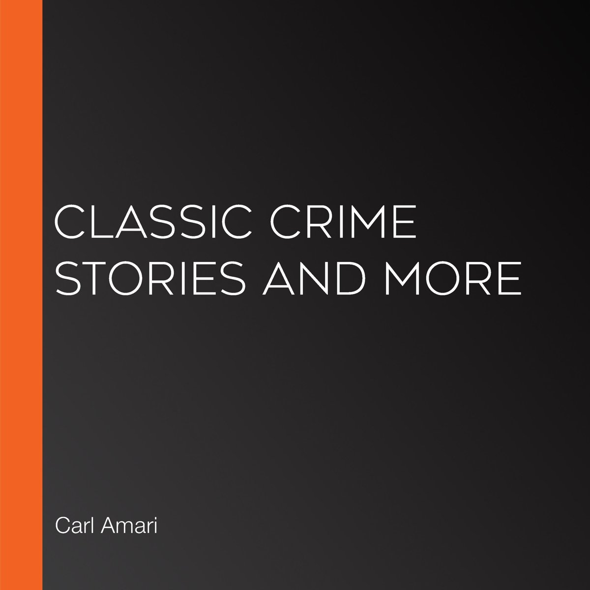 Classic Crime Stories and More