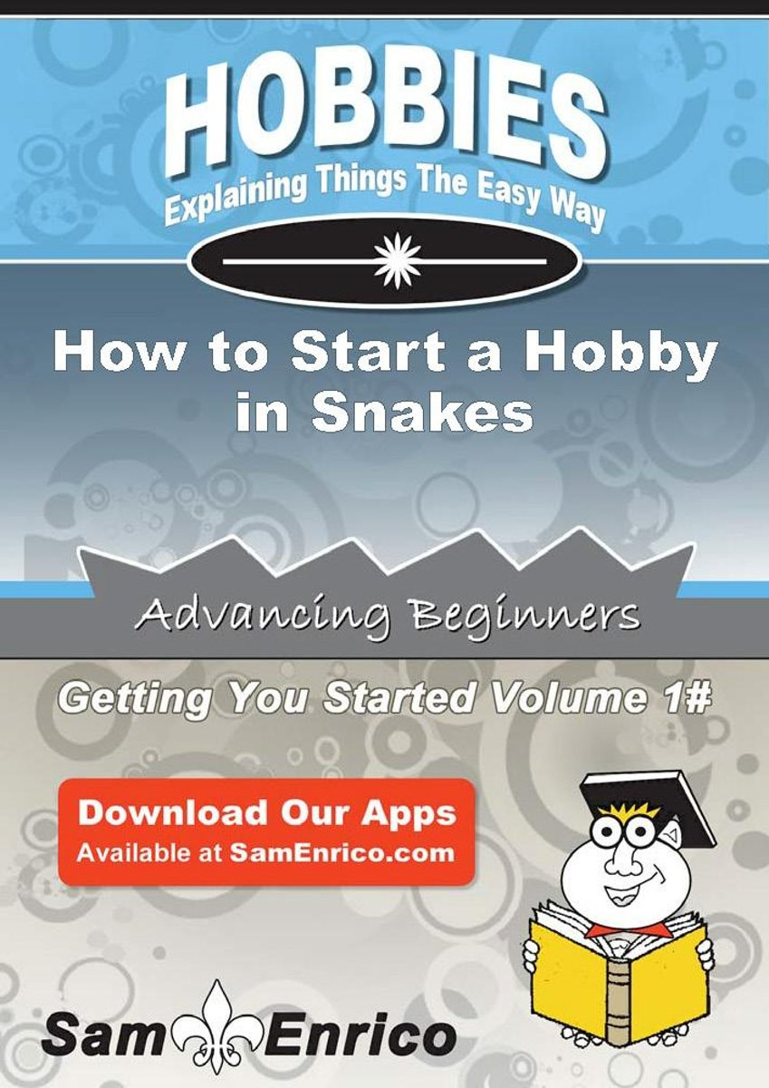 How to Start a Hobby in Snakes