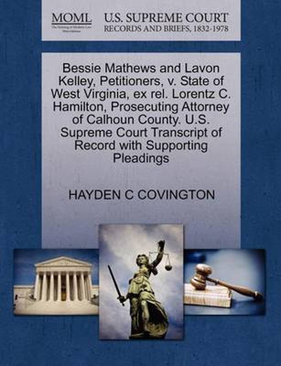 Bessie Mathews and Lavon Kelley, Petitioners, V. State of West Virginia, Ex Rel. Lorentz C. Hamilton, Prosecuting Attorney of Calhoun County. U.S. Supreme Court Transcript of Record with Supp