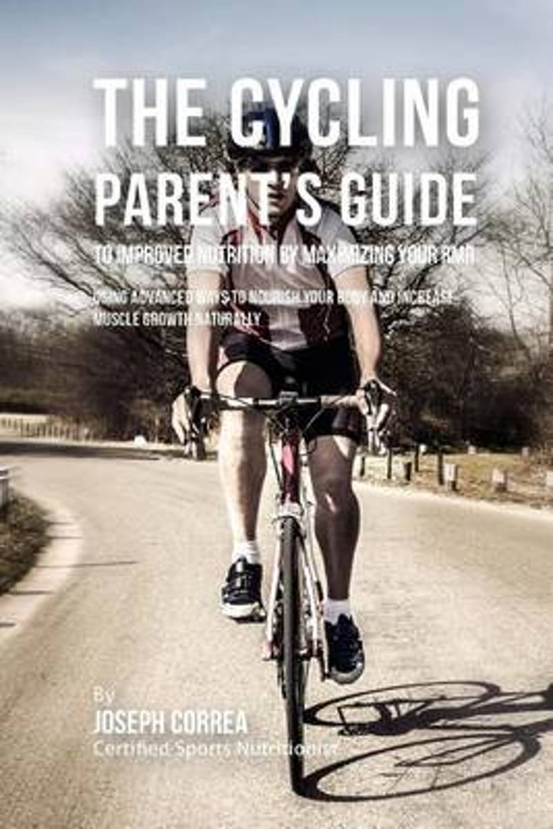 The Cycling Parent's Guide to Improved Nutrition by Maximizing Your Rmr