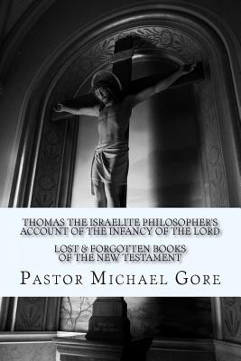 Thomas the Israelite Philosopher's Account of the Infancy of the Lord