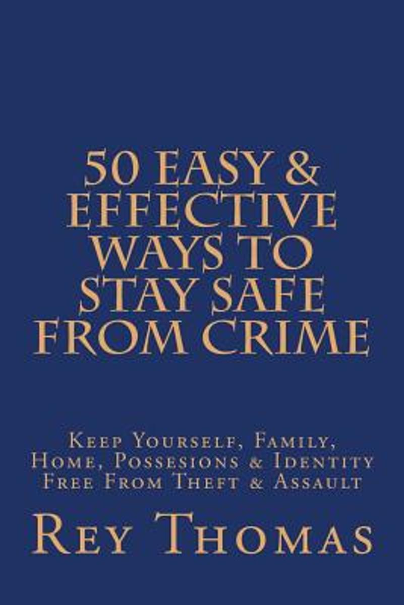 50 Easy & Effective Ways to Stay Safe from Crime