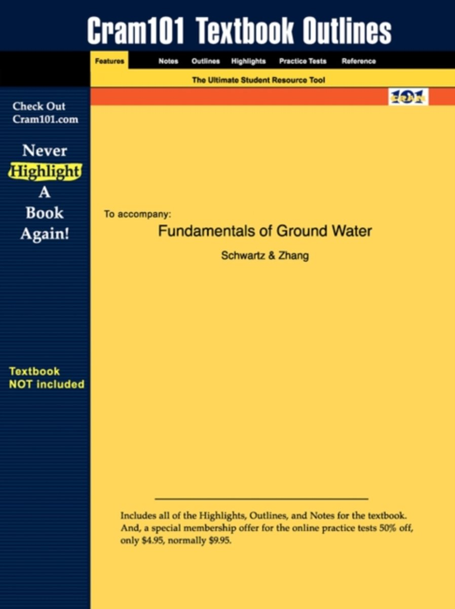 Studyguide for Fundamentals of Ground Water by Zhang, Schwartz &, ISBN 9780471137856