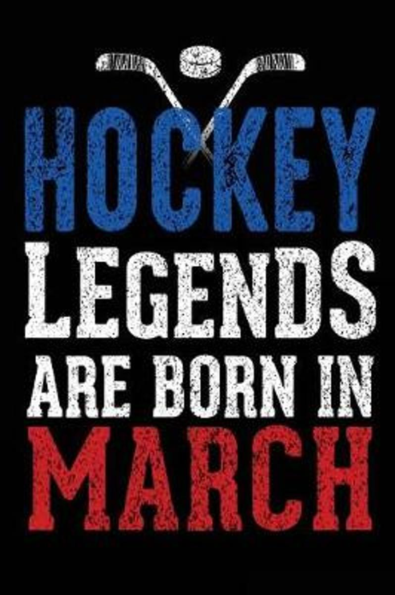 Hockey Legends Are Born in March