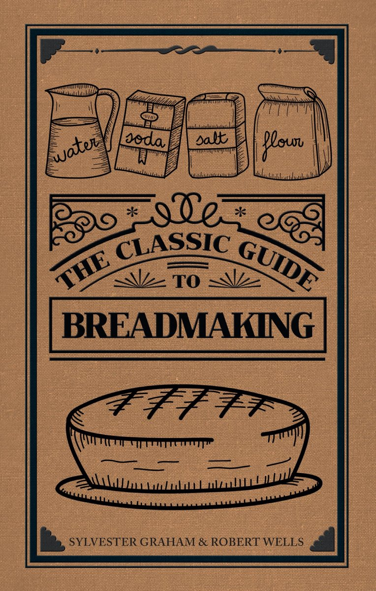The Classic Guide to Breadmaking