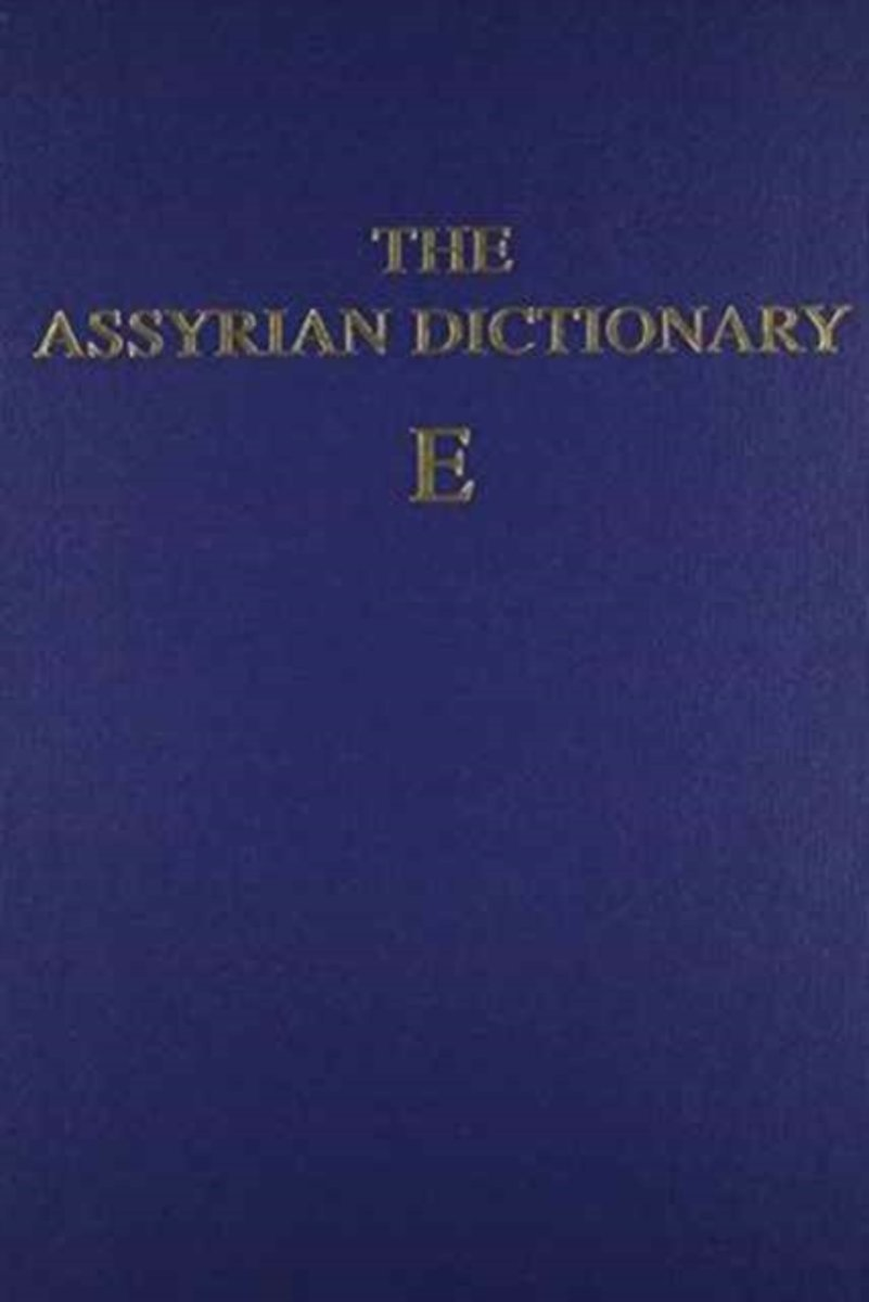 Assyrian Dictionary of the Oriental Institute of the University of Chicago, Volume 4, E