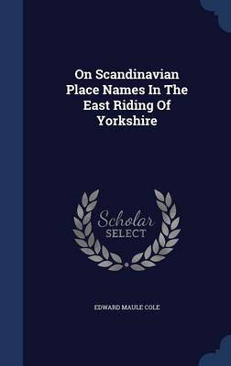 On Scandinavian Place Names in the East Riding of Yorkshire