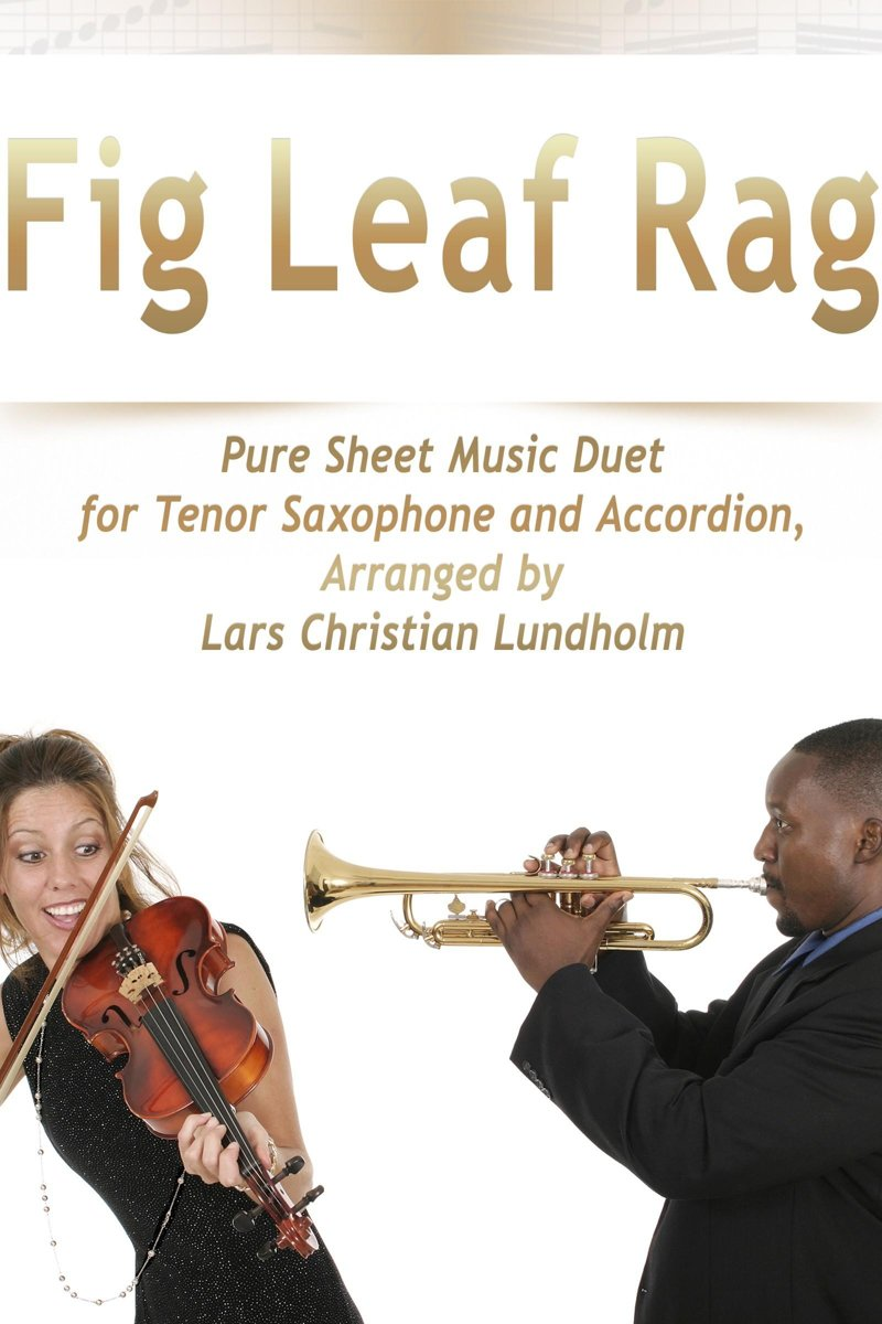 Fig Leaf Rag Pure Sheet Music Duet for Tenor Saxophone and Accordion, Arranged by Lars Christian Lundholm