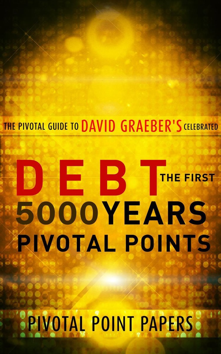 Debt The First 5000 Years Pivotal Points